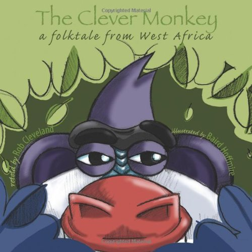 9780874838015: The Clever Monkey: A Folktale from West Africa (Story Cove)