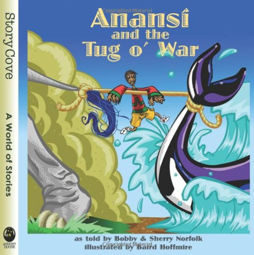 9780874838251: Anansi and the Tug O' War (Story Cove: a World of Stories)