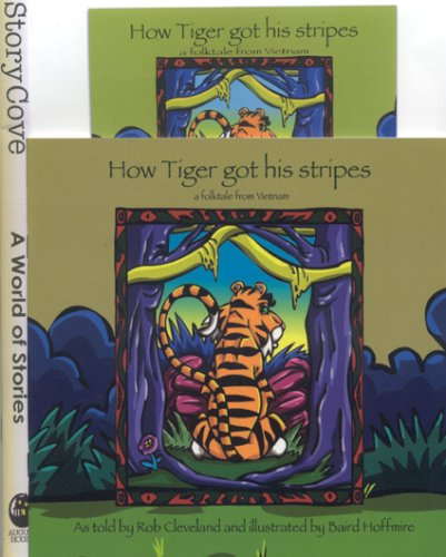 9780874838466: How Tiger Got His Stripes: A Folktale from Vietnam (Welcome to Story Cove)
