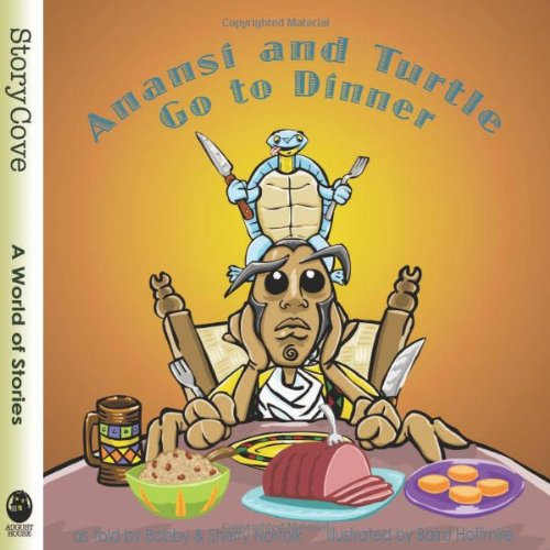 9780874838565: Anansi and Turtle Go to Dinner (StoryCove: A World of Stories)