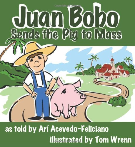 9780874838831: Juan Bobo Sends the Pig to Mass (Story Cove: a World of Stories)