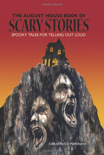 9780874839159: The August House Book of Scary Stories: Spooky Tales for Telling Out Loud