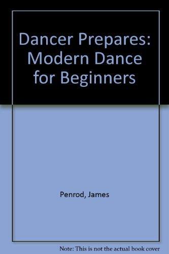 9780874841367: Dancer Prepares: Modern Dance for Beginners