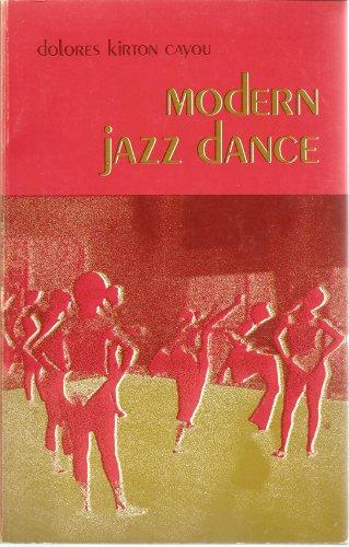 Modern Jazz Dance.: Dolores Kirton Cayou