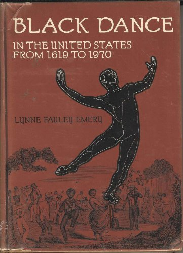 Black dance in the United States from 1619 to 1970: Emery, Lynne Fauley