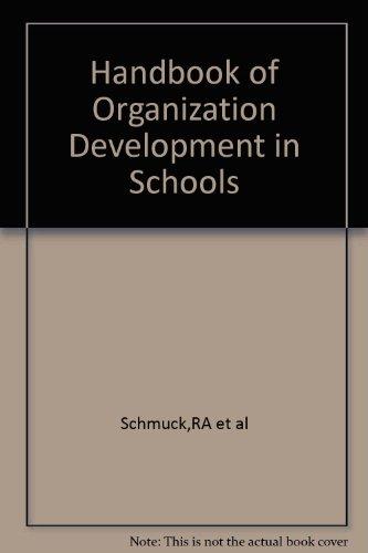 Handbook of Organization Development in Schools: Schmuck, Richard A.