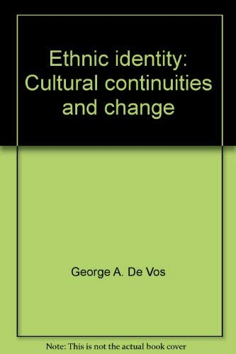 Ethnic identity: Cultural continuities and change: George and Lola Romanucci-Ross, eds. De Vos