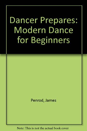 9780874843408: Dancer Prepares: Modern Dance for Beginners