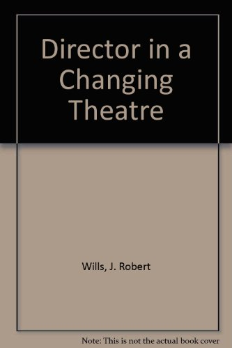 9780874843491: Director in a Changing Theatre