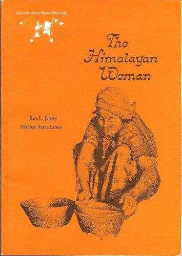 THE HIMALAYAN WOMAN. A Study of Limbu: Jones, Rex L.