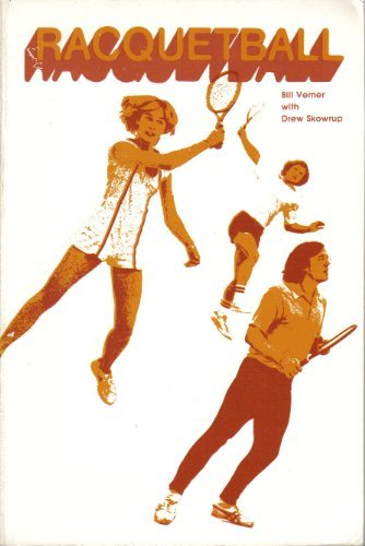 Racquetball: Basic Skills and Drills: Bill Verner