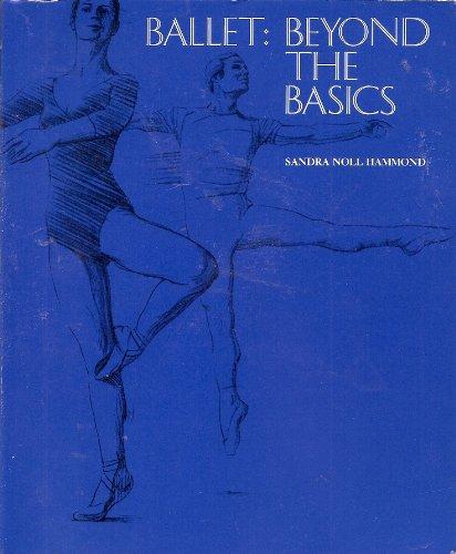 9780874845228: Ballet: Beyond The Basics