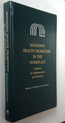 9780874845679: Managing Health Promotion in the Workplace: Guidelines for Implementation and Evaluation