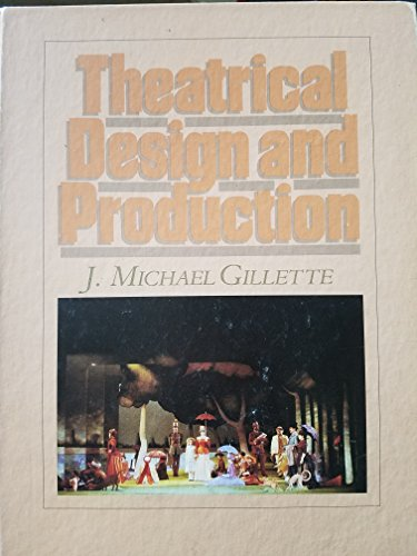 9780874845785: Theatrical design and production: An introduction to scene design and construction, lighting, sound, costume, and makeup
