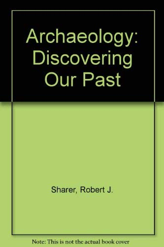 9780874847406: Archaeology: Discovering Our Past