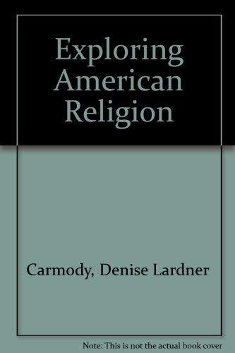 9780874847505: Exploring American Religion