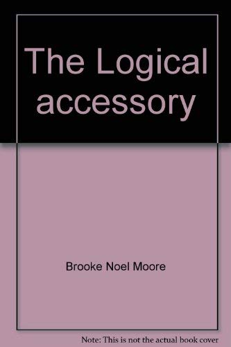 The Logical accessory: To Critical thinking: evaluating claims and arguments in everyday life: ...