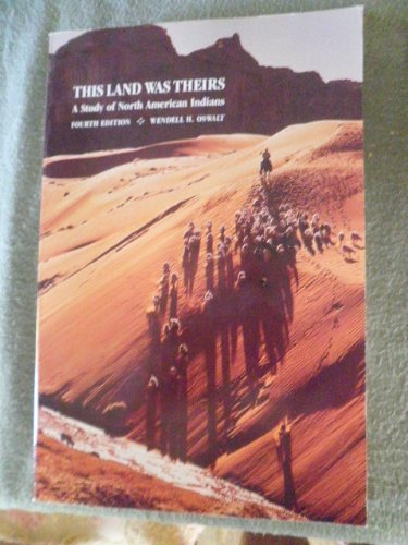 9780874848151: This Land Was Theirs: A Study of North American Indians