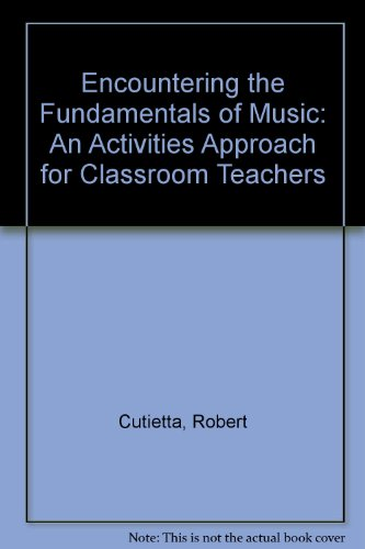 9780874848861: Encountering the Fundamentals of Music: An Activities Approach for Classroom Teachers