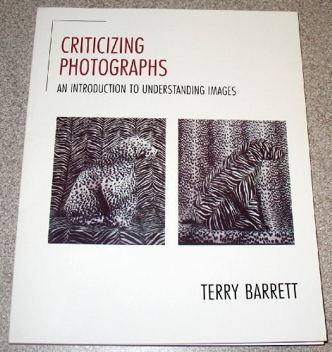 9780874849066: Criticizing Photographs: An Introduction to Understanding Images