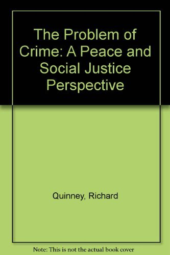 9780874849080: The Problem of Crime: A Peace and Social Justice Perspective