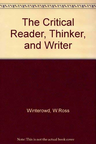 9780874849264: The Critical Reader, Thinker, and Writer