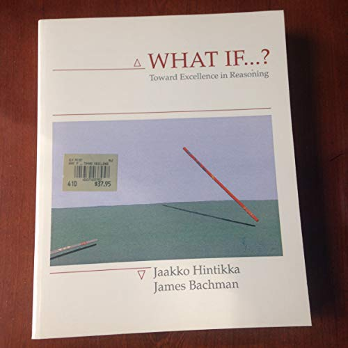9780874849646: What If--: Toward Excellence in Reasoning