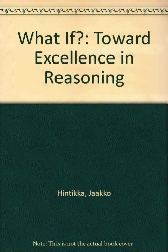 9780874849653: What If?: Toward Excellence in Reasoning