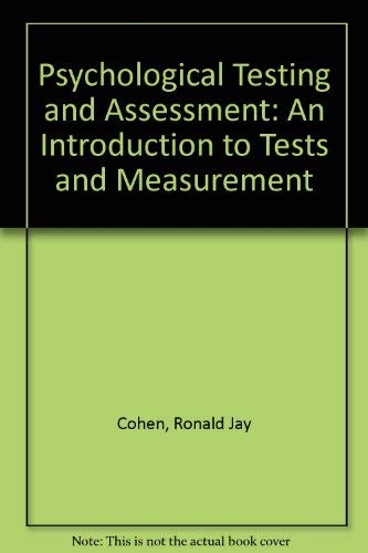9780874849837: Psychological Testing and Assessment: An Introduction to Tests and Measurement