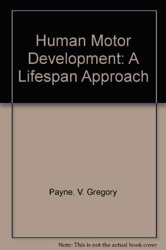 9780874849899: Human Motor Development: A Lifespan Approach