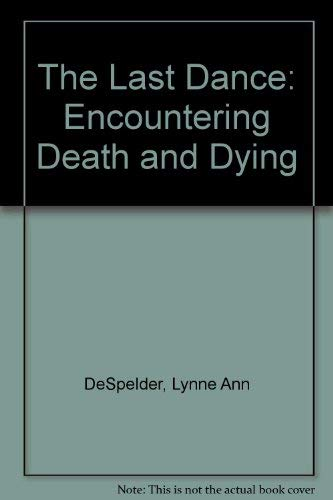 9780874849950: The Last Dance: Encountering Death and Dying