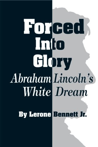 9780874850024: Forced into Glory: Abraham Lincoln's White Dream