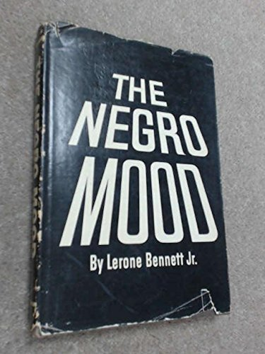 The Negro mood, and other essays: Bennett, Lerone