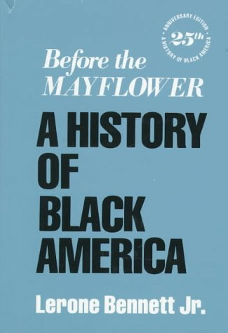 Before the Mayflower, A History of Black: Lerone Bennett, Jr.