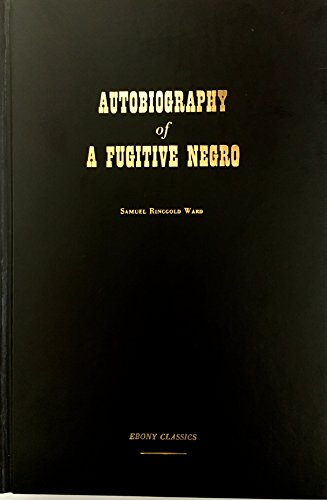 Autobiography of a Fugitive Negro; His Anti-slavery Labors in the United States, Canada & ...