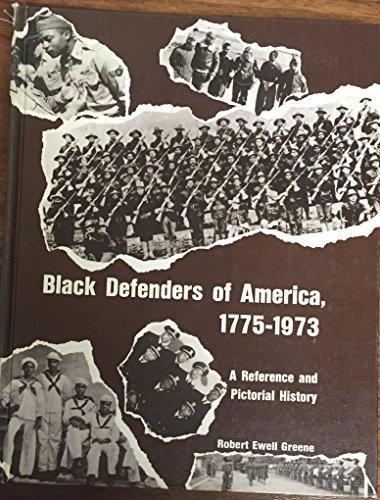 Black Defenders of America, 1775-1973: Greene, Robert Ewell