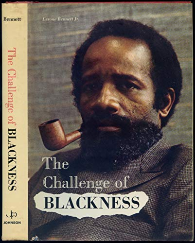 The Challenge of Blackness.: Bennett, Lerone Jr.: