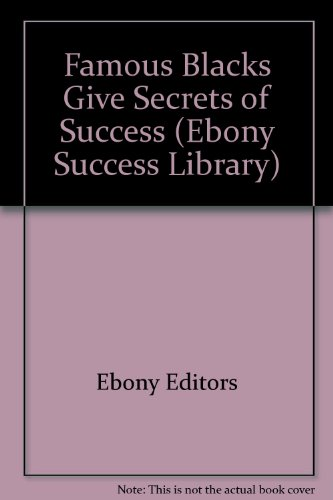 9780874850611: Famous Blacks give secrets of success (The Ebony success library)