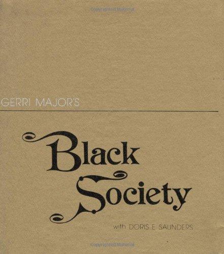Gerri Major's Black Society: Major, Geraldyn ; Major, Gerri Hodges ; Saunders, Doris Evans