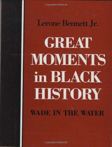 9780874850789: Great Moments in Black History: Wade in the Water (Oxford Geographical and Environmental Studies)