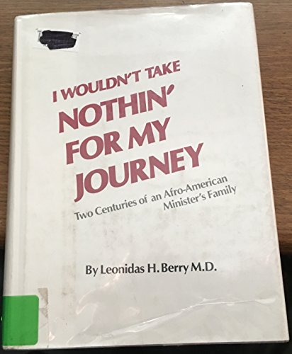 9780874850796: I Wouldn't Take Nothin' for My Journey: Two Centuries of an Afro-American Minister's Family