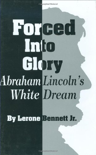 9780874850857: Forced into Glory: Abraham Lincoln's White Dream