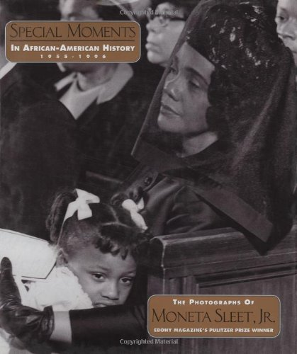 9780874850871: Special Moments in African-American History, 1955-1996: The Photographs of Moneta Sleet, Jr., Ebony Magazine's Pulitzer Prize Winner