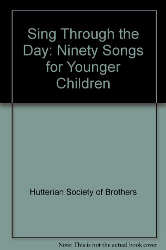 9780874860054: Sing Through the Day, Ninety Songs for Younger