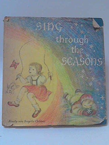 9780874860061: Sing Through the Seasons: Ninety-Nine Songs for Children