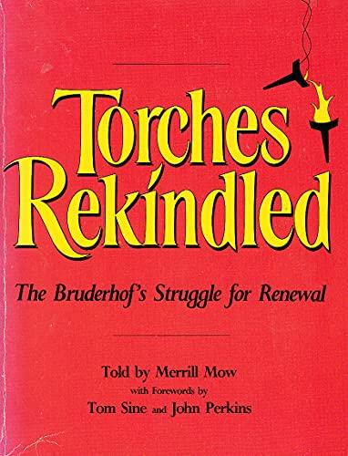 9780874860245: Torches Rekindled: The Bruderhof's Struggle for Renewal