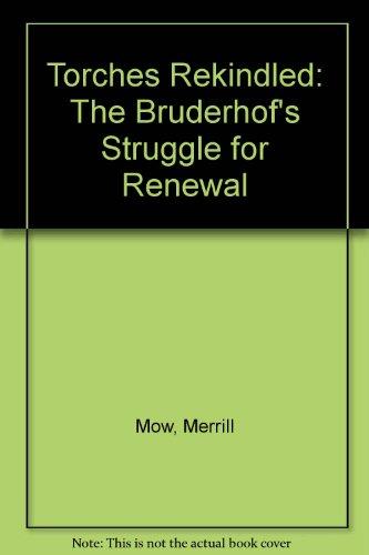 9780874860320: Torches Rekindles the Bruderhofs Struggl