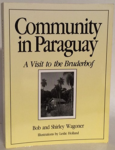 9780874860337: Community in Paraguay: A Visit to the Bruderhof