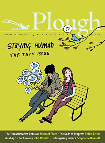 Plough Quarterly No. 15 - Staying Human: Arnold, Eberhard and