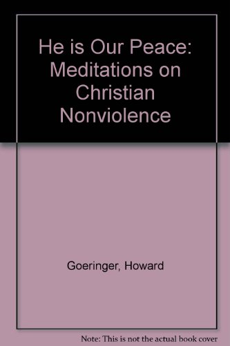 He Is Our Peace: Meditations on Christian Nonviolence